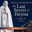 The Last Secret of Fatima: My Conversations with Sister Lucia Audiobook by Tarcisio Bertone Narrated by Frank Montenegro, Paul Smith, Kim Wessendarp