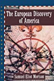 The European Discovery of America; Vol 1: The Northern Voyages A.D. 500-1600 (The European Discovery of America: The Northern Voyages ) (0195082710) by Morison, Samuel Eliot