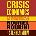 Crisis Economics (       UNABRIDGED) by Nouriel Roubini, Stephen Mihm Narrated by L. J. Ganser