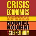 Crisis Economics (       UNABRIDGED) by Nouriel Roubini, Stephen Mihm Narrated by L. J. Ganser