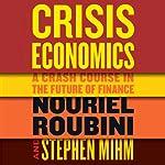 Crisis Economics | Nouriel Roubini,Stephen Mihm