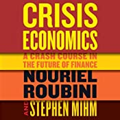 Crisis Economics | [Nouriel Roubini, Stephen Mihm]