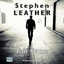 Fair Game: Dan Shepherd, Book 8 Audiobook by Stephen Leather Narrated by Paul Thornley