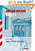 Abitur-Wissen - Kunst Malerei, Plastik und Architektur