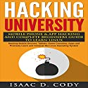 Hacking University: Mobile Phone & App Hacking and Complete Beginners Guide to Learn Linux Audiobook by Isaac D. Cody Narrated by Kevin Theis
