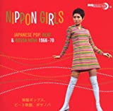 Nippon Girls: Japanese, Pop, Beat & Bossa Nova 1966-70