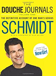 The Douche Journals: The Definitive Account of One Man's Genius