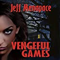 Vengeful Games - A Dark Psychological Thriller: Bad Games Series, Book 2 (       UNABRIDGED) by Jeff Menapace Narrated by Gary Tiedemann