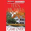 Game Over: Revenge of the Sisterhood #17 (       UNABRIDGED) by Fern Michaels Narrated by Laural Merlington