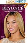 Beyonc�: A Biography of a Legendary S...