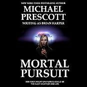 Mortal Pursuit | [Michael Prescott]