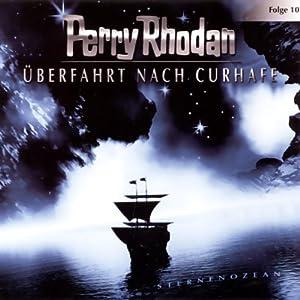 Ueberfahrt nach Curhafe (Perry Rhodan Sternenozean 10) Hörspiel