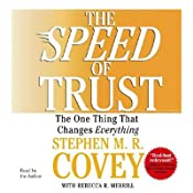 The Speed of Trust: The One Thing that Changes Everything | [Stephen R. Covey, Rebecca R. Merrill]