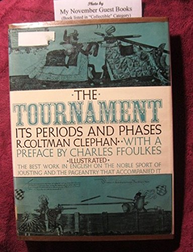 The Tournament: Its Periods and Phases--The Best Work in English on the Noble Sport of Jousting and the Pageantry That Accompanied It (Keen Edge Knives compare prices)
