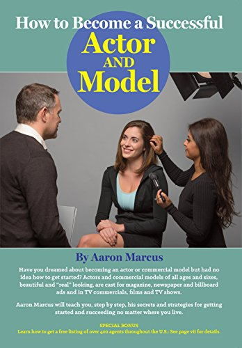 How to Become a Successful Actor and Model: From Getting Discovered to Landing Your Dream Audition and Role, the Ultimate Step by Step, No Luck Required Guide for All Actors and Models (How To Become A Model compare prices)