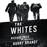 The Whites: A Novel | Richard Price,Harry Brandt