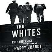 The Whites: A Novel | [Richard Price, Harry Brandt]