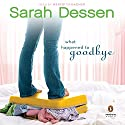 What Happened to Goodbye Audiobook by Sarah Dessen Narrated by Meredith Hagner