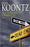 echange, troc Dean Koontz - Le choix vous appartient