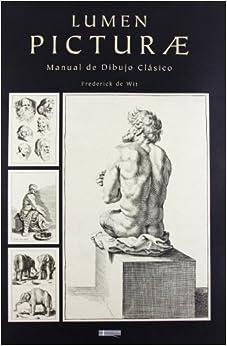 Lumen Picturae. Manual de dibujo clasico (Spanish) Perfect Paperback