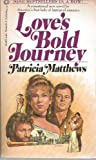 Love's Bold Journey (0552118133) by Matthews, Patricia