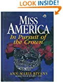 Miss America: In Pursuit of the Crown : The Complete Guide to the Miss America Pageant
