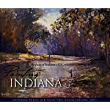 Painting Indiana: Portraits of Indiana's 92 Countiesby Inc. Indiana Plein Air...