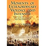 Moments of Extraordinary Violence and Intensity: Burning of Paris, the Palaces of St. Cloud and the Tuileries, and the Tragedies of Napoleon III, Empress Eugenie and the Duke of Sesto ~ Nancy Becker
