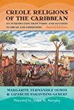 Creole Religions of the Caribbean: An Introduction from Vodou and Santeria to Obeah and Espiritismo, Second Edition (Religion, Race, and Ethnicity)