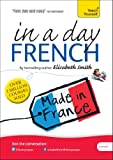 Elisabeth Smith Beginner's French in a Day: Teach Yourself (Elisabeth Smith in a Day)