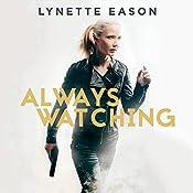 Always Watching: Elite Guardians Series #1 | Lynette Eason