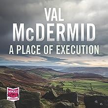 A Place of Execution   Livre audio Auteur(s) : Val McDermid Narrateur(s) : Paddy Glynn