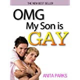 "OMG My Son is GAY - ""Why is my Son Gay? - How You Can Help Your Kid Coming Out of The Closet and Keep Him Safe"" - The Ultimate Guide for Parents of Gay Childrenby Anita Parks"