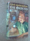 The Haunted Attic: A Judy Bolton Mystery #2 (1111184143) by Sutton, Margaret