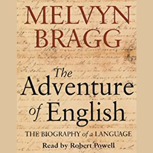 The Adventure of English: The Biography of a Language Audiobook