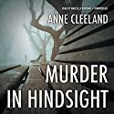 Murder in Hindsight: The New Scotland Yard Mysteries, Book 3 (       UNABRIDGED) by Anne Cleeland Narrated by Marcella Riordan