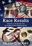 Race Results: Hollywood vs the Supreme Court; Ten Decades of Racial Decisions and Film