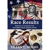 Race Results: Hollywood vs the Supreme Court; Ten Decades of Racial Decisions and Film ~ Eileen C. Moore