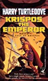Harry Turtledove Krispos the Emperor (Tales of Krispos)