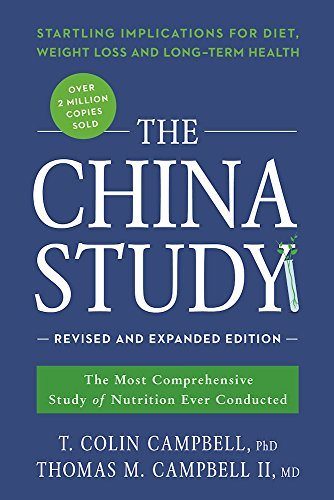 The China Study: Revised and Expanded Edition: The Most Comprehensive Study of Nutrition Ever Conducted and the Startling Implications for Diet, Weight Loss, and Long-Term Health - Malaysia Online Bookstore