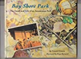 img - for Bay Shore Park: The Death and Life of an Amusement Park book / textbook / text book
