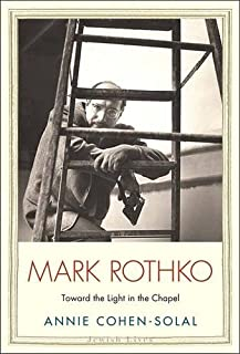 Book Cover: Mark Rothko: Toward the Light in the Chapel