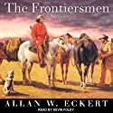 The Frontiersmen: A Narrative (       UNABRIDGED) by Allan W. Eckert Narrated by Kevin Foley