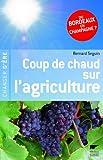echange, troc Bernard Seguin - Coup de chaud sur l'agriculture de demain