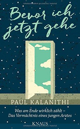 Paul Kalanithi: Bevor ich jetzt gehe