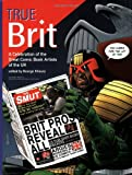True Brit: Celebrating the Comic Book Artists of England (1893905330) by George Khoury