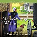 Material Witness (       UNABRIDGED) by Vannetta Chapman Narrated by Pam Ward