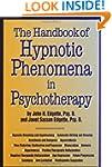 Handbook Of Hypnotic Phenomena In Psy...