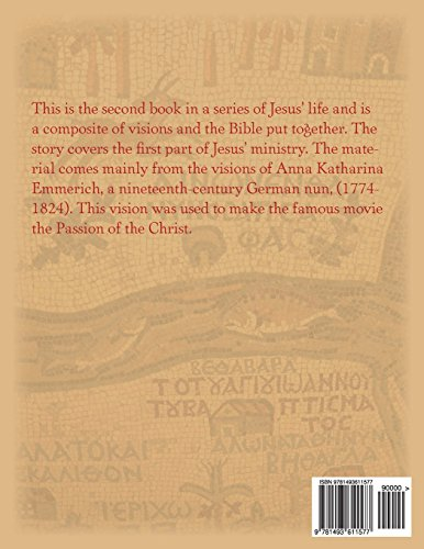 Jesus' Early Ministry: Visions of the Life of Jesus Christ Vol 2: Volume 2