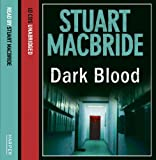 Dark Blood (Logan McRae, Book 6) Stuart MacBride